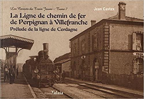 Amazon.fr - La ligne de chemin de fer de Perpignan à Villefranche ...