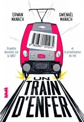 En bédé - Un train d'enfer: enquête sur le ferroviaire en France