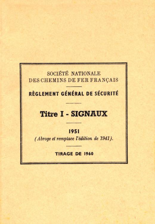 2017607992_SNCFReglementGeneraledeSecuriteTitreI-Signaux1951-Tirage1960(2).thumb.png.1e0fb8e1e8a4e452151c6aea2e147cff.png